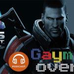 GaymerCast #9 – Trilogia Mass Effect